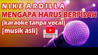 Nike Ardilla - MENGAPA HARUS BERPISAH karaoke tanpa vokal