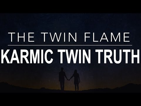 TWIN FLAME 101 : TRUTH ABOUT THE KARMIC TWIN