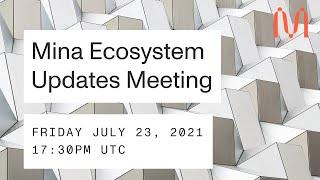 Mina Ecosystem Updates – Meeting 2 July 23 2021