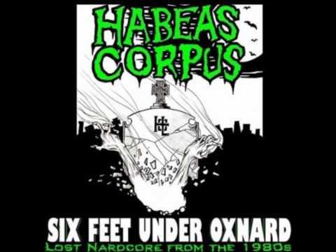 Habeas Corpus - Six Feet Under Oxnard (Vision EP Reissue)