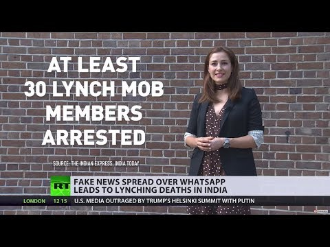 Deadly Fake News: Dozens lynched in India over false rumors in WhatsApp