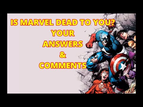 TALES FROM A COMIC BOOK YOUTUBE COMMENT SECTION : ARE MARVEL COMICS DEAD TO YOU YOUR ANSWERS HERE