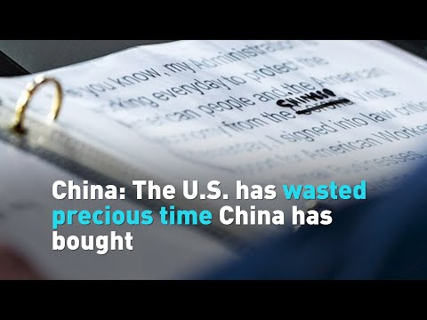 China: The U.S. Has Wasted Precious Time China Has Bought