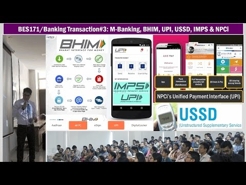 BES171/Banking Transaction#3: BHIM, UPI, IMPS, USSD, NPCi & Mobile Banking API in India