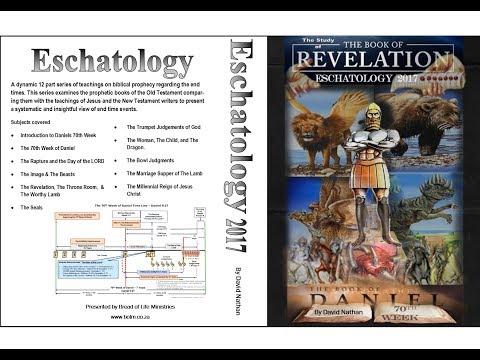 Eschatology 2017,  Part 1 - Introduction to Eschatology