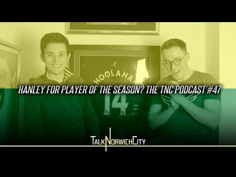HANLEY FOR PLAYER OF THE SEASON? THE TNC PODCAST #47