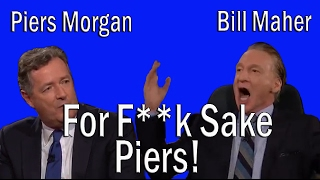 for f ck sake bill maher v piers morgan   feb 10 2017