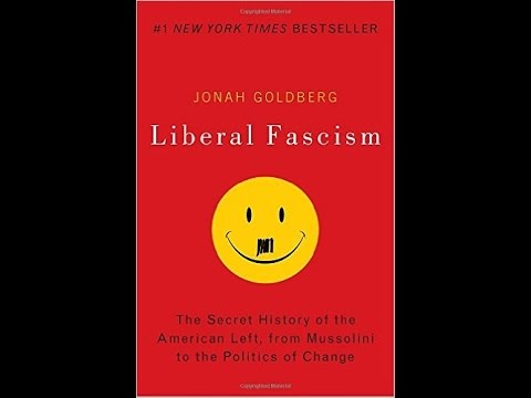 "Reading: The Introduction of ""Liberal Fascism"""