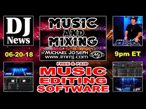 Music Editing Software on Music & Mixing with DJ Michael Joseph Episode 22 #DJNTV
