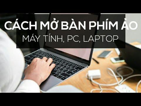 Cách mở bàn phím ảo trên máy tính, pc, laptop win 7, 8, 10