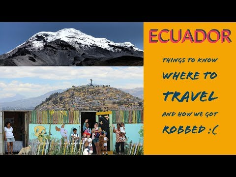 Ecuador - Travel, things to know, and getting robbed. (WERE HEADING BACK!))