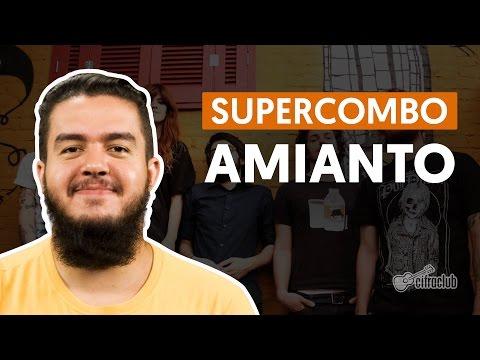 Amianto - Supercombo (aula De Violão Simplificada)