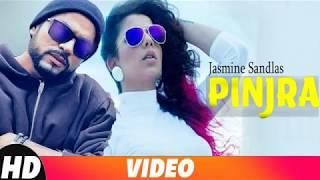 PINJRA Official Video   Jasmine Sandlas   Badshah  SUKH E   Full Song   New Songs 2018