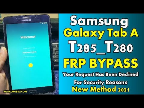Samsung Galaxy Tab A6 T285/T280 Bypass FRP Google Account Fix Request Declined