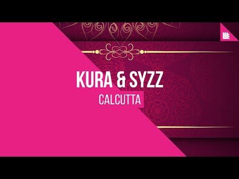KURA & Syzz - Calcutta