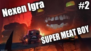 Nexen igra Super Meat Boy - #2 - Prvi Šef!