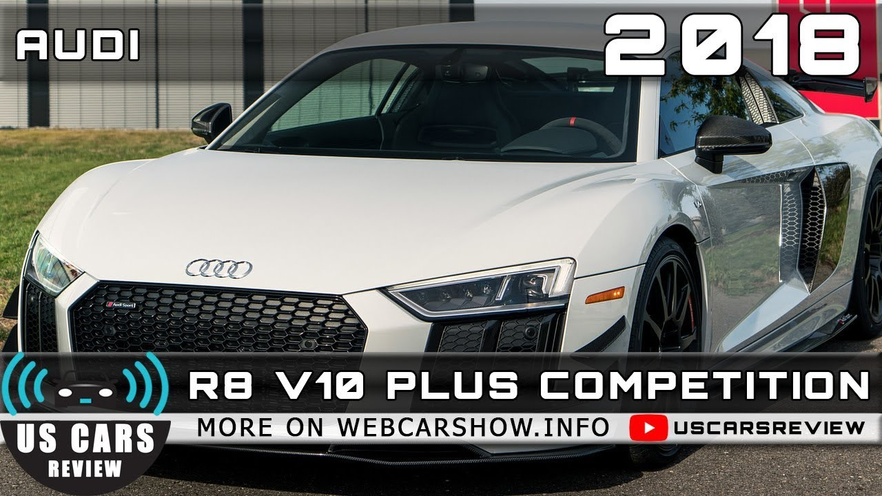 2018 Audi R8 V10 Plus Competition Review Release Date Specs Prices