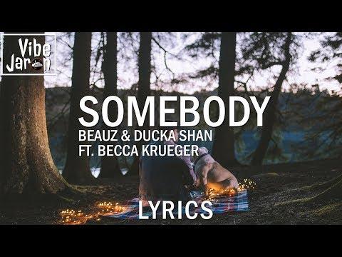 BEAUZ & Ducka Shan - Somebody (ft. Becca Krueger) Lyrics