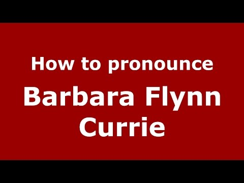 How to pronounce Barbara Flynn Currie American EnglishUS   PronounceNames.com