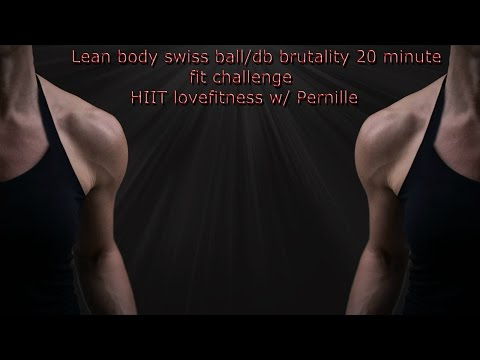 Lean body swiss ball & db  brutality 20 minute fit challenge HIIT lovefitness w/ Pernille