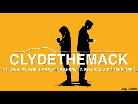 ClydeTheMack - No Love (ft. SOB x RBE, Mike Sherm, G-Bo Lean & SouthSideSu) (Bass Boosted)