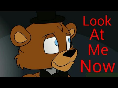 Freddy Fazbear~Look At Me Now