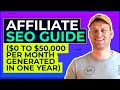 Affiliate SEO Guide ($0 to $50,000 Per Month Generated in One Year)