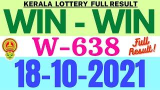 KERALA WIN-WIN W-638 LOTTERY RESULT TODAY 18.10.21|KERALA LOTTERY RESULT | WINWIN W638 FULL RESULT