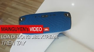 Trên tay loa di động JBL Xtreme - www.mainguyen.vn
