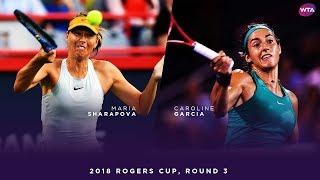 Maria Sharapova vs. Caroline Garcia | 2018 Rogers Cup Round Three | WTA Highlights