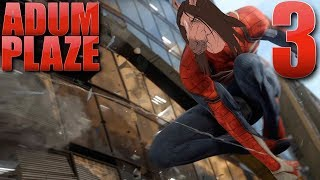 Adum Plaze: Marvel's Spider-Man (Part 3)