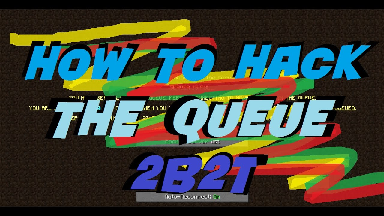How to hack the QUEUE ?? 2b2t
