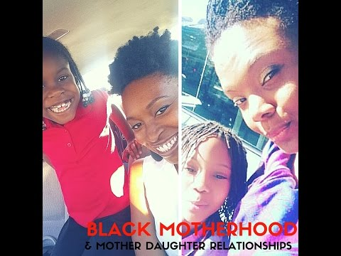 Black Motherhood: Mother Daughter Relationships
