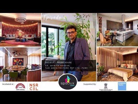 """Ar. Manish Banker, Project """"Palkhi House"""", Episode 5"""