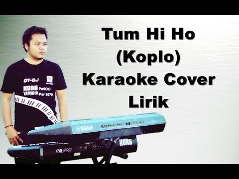 Tum Hi Ho ~ Karaoke Koplo Yamaha Psr Versi DJ KOPLO