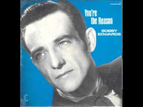Bobby Edwards -- You're The Reason