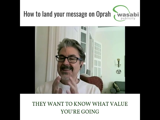 How to land your message on Dr. Phil, Oprah or Wall Street Journal?