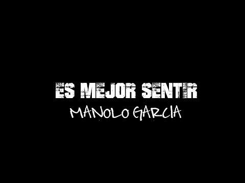 Manolo Garcia. Es mejor sentir