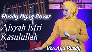 Download lagu Aisyah Istri Rasulullah Cover by Rusdy Oyag Voc.AyuRusdy Koplo Version