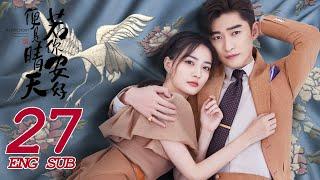 Sunshine of My Life EP27   Zhang Han, Xu Lu  Fashion Romance    若你安好便是晴天   KUKAN Drama