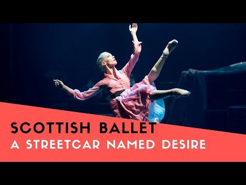 Scottish Ballet: Tennessee Williams' A Streetcar Named Desire - May 2017