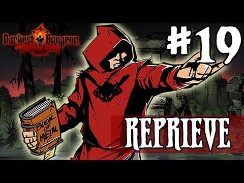 Darkest Dungeon Season 3 - REPRIEVE - Episode 19