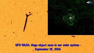 UFO NASA: Huge object seen in our solar system - September 18, 2016