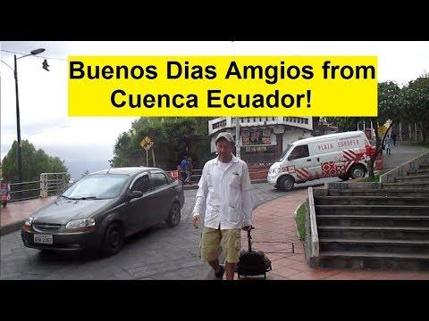 Buenos Dias Amigos! Walk This Delightful City with Us Today!  Cuenca Ecuador Walking VLOG