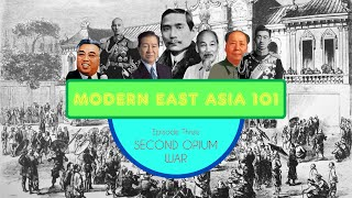 Second Opium War: Modern East Asia #3