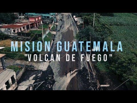 MISION GUATEMALA : VOLCAN DE FUEGO