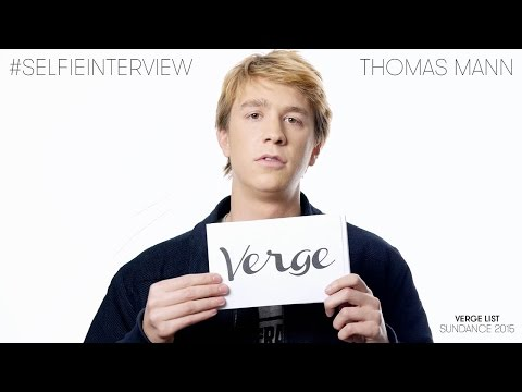 Thomas Mann #selfieinterview - Verge List: Sundance 2015