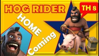 CLASH OF CLANS - HOG RIDER HOME COMING AT TH 8 - WATCH IT TO KNOW IT