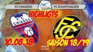 Highlights: Fc Chiasso vs Fc Schaffhausen (10.08.18)