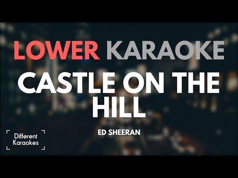 Ed Sheeran - Castle on the Hill (LOWER Key - Karaoke)